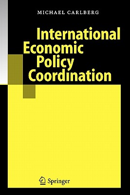 International Economic Policy Coordination - Carlberg, Michael
