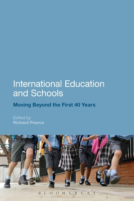 International Education and Schools: Moving Beyond the First 40 Years - Pearce, Richard (Editor)