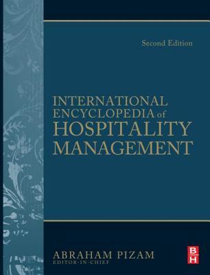 International Encyclopedia of Hospitality Management - Pizam, Abraham (Editor)