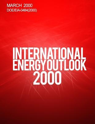International Energy Outlook: 2000 - Administration, Energy Information