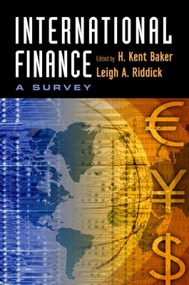 International Finance: A Survey - Baker, H Kent (Editor), and Riddick, Leigh A (Editor)