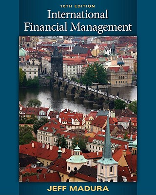 international finance management book by jeff madura Buy international corporate finance by jeff madura book online shopping at low prices in india read book information, isbn:9788131517062,summary,author:  this thorough text includes a detailed introduction to the world of international finance,  table of contents,index,syllabus,summary and image of international corporate.