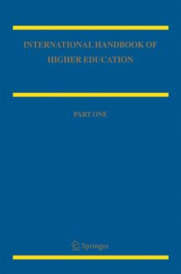 International Handbook of Higher Education: Part One: Global Themes and Contemporary Challenges, Part Two: Regions and Countries - Forest, James J F, Professor (Editor), and Altbach, Philip G (Editor)
