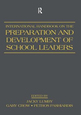 International Handbook on the Preparation and Development of School Leaders - Lumby, Jacky, Professor (Editor)