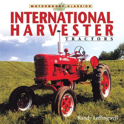 International Harvester Tractor - Leffingwell, Randy