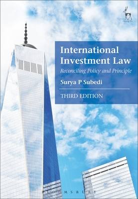 International Investment Law: Reconciling Policy and Principle - Subedi, Surya P., Professor