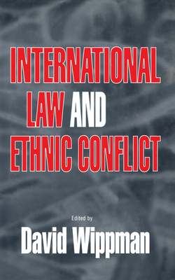 International Law and Ethnic Conflict: The Series in English Fiction, 1850-1930 - Wippman, David (Editor)