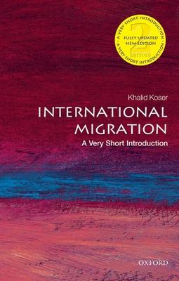International Migration: A Very Short Introduction - Koser, Khalid
