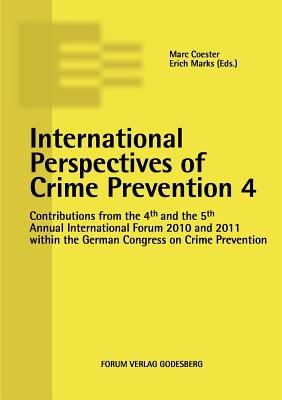 International Perspectives of Crime Prevention 4 - Coester, Marc (Editor), and Marks, Erich (Editor)