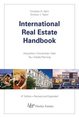International Real Estate Handbook - Kalin, Christian H, and Taylor, Andrew J