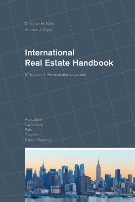 International Real Estate Handbook - Kalin, Christian H, and Taylor, Andrew J
