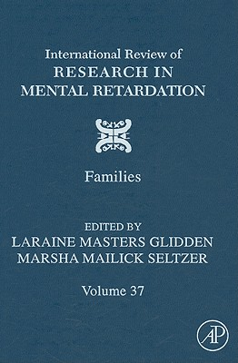International Review of Research in Mental Retardation, Volume 37: Families - Glidden, Laraine Masters (Editor)