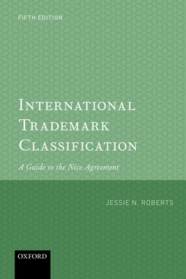 International Trademark Classification: A Guide to the Nice Agreement - Roberts, Jessie