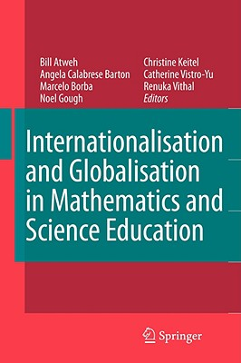 Internationalisation and Globalisation in Mathematics and Science Education - Atweh, Bill (Editor), and Calabrese Barton, Angela (Editor), and Borba, Marcelo C (Editor)