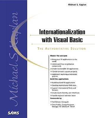 Internationalization with Visual Basic - Kaplan, Michael S, and Nielsen, Tod (Foreword by), and Pratley, Chris (Foreword by)