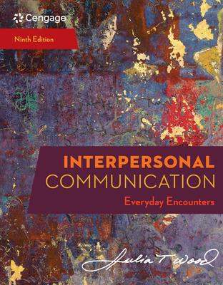 Interpersonal Communication: Everyday Encounters - Wood, Julia
