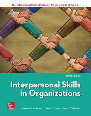 Interpersonal Skills in Organizations - De Janasz, Suzanne, and Dowd, Karen, and Schneider, Beth
