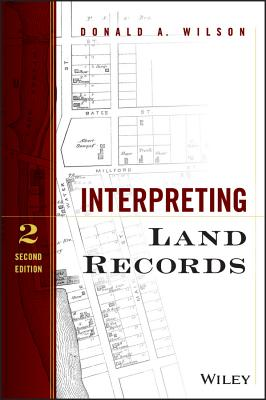 Interpreting Land Records - Wilson, Donald A, Dr.