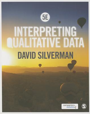 Interpreting Qualitative Data - Silverman, David