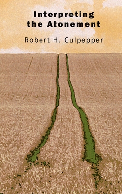 Interpreting the Atonement - Culpepper, Robert H