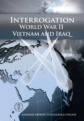 Interrogation: World War II, Vietnam, and Iraq - Wahlquist, John A, and Stone, James A, and Shoemaker, David P
