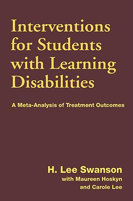 Interventions for Students with Learning Disabilities: A Meta-Analysis of Treatment Outcomes - Swanson, H Lee, PhD