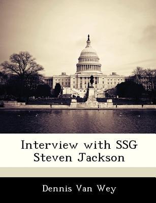 Interview with Ssg Steven Jackson - Van Wey, Dennis