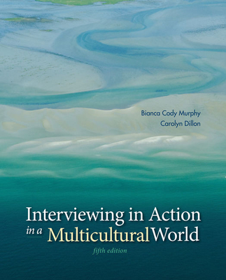 Interviewing in Action in a Multicultural World - Murphy, Bianca Cody, and Dillon, Carolyn
