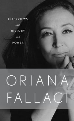 Interviews with History and Power - Fallaci, Oriana
