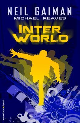 InterWorld - Gaiman, Neil