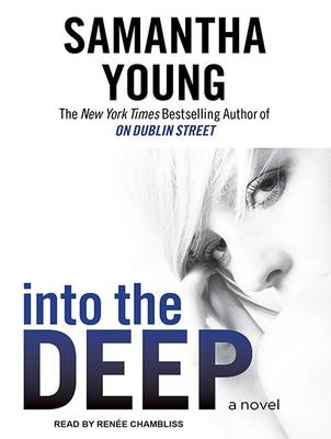 Into the Deep - Young, Samantha, and Chambliss, Renee (Narrator)