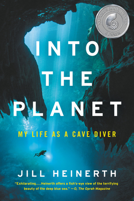 Into the Planet: My Life as a Cave Diver - Heinerth, Jill