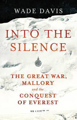 Into the Silence - Davis, Wade