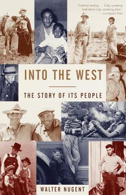 Into the West: The Story of Its People - Nugent, Walter