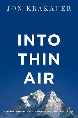 Into Thin Air: A Personal Account of the Everest Disaster - Krakauer, Jon
