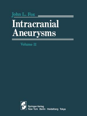 Intracranial Aneurysms: Volume II - Fox, J L (Editor)
