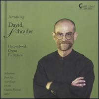 Introducing David Schrader - Chicago Baroque Ensemble; Christopher Verrette (violin); David Schrader (harpsichord); David Schrader (organ);...
