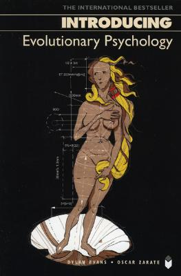 Introducing Evolutionary Psychology - Evans, Dylan, and Zarate, Oscar, and Appignanesi, Richard (Editor)