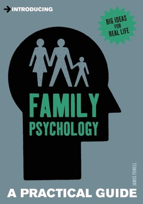 Introducing Family Psychology: A Practical Guide - Powell, James