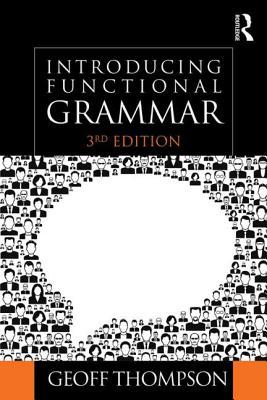 Introducing Functional Grammar - Thompson, Geoff