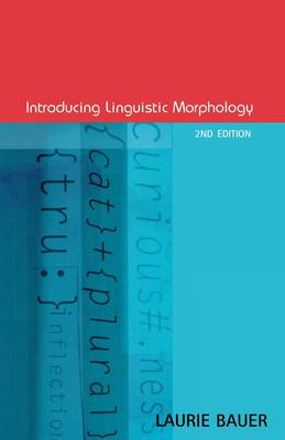 Introducing Linguistic Morphology - Bauer, Laurie