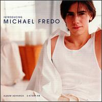 Introducing Michael Fredo - Michael Fredo