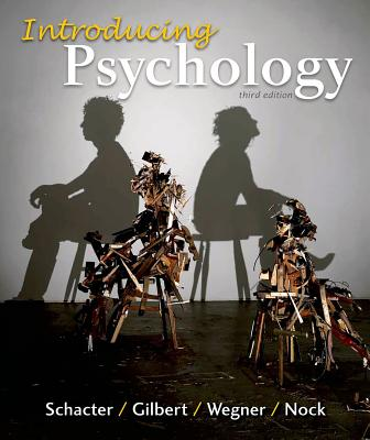 Introducing Psychology - Schacter, Daniel L, PhD, and Gilbert, Daniel T, and Wegner, Daniel M