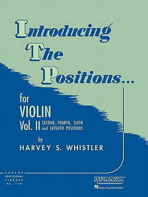 Introducing the Positions for Violin: Volume 2 - Second, Fourth, Sixth and Seventh - Whistler, Harvey S