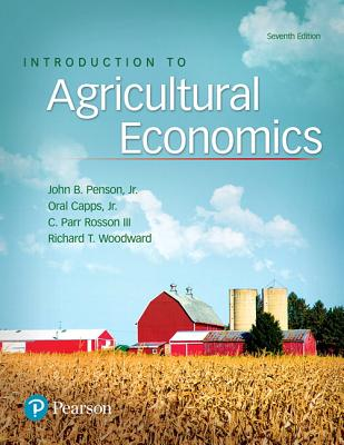 Introduction to Agricultural Economics - Penson, John B, Jr., and Capps, Oral, and Rosson, C Parr