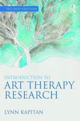 Introduction to Art Therapy Research - Kapitan, Lynn