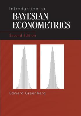 Introduction to Bayesian Econometrics - Greenberg, Edward