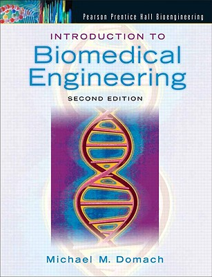 Introduction to Biomedical Engineering - Domach, Michael M