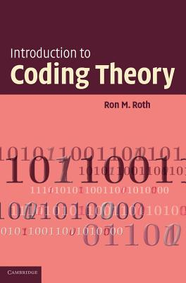 Introduction to Coding Theory - Roth, Ron, Ph.D.