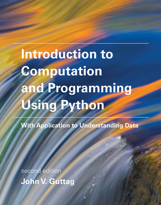 Introduction to Computation and Programming Using Python: With Application to Understanding Data - Guttag, John V.